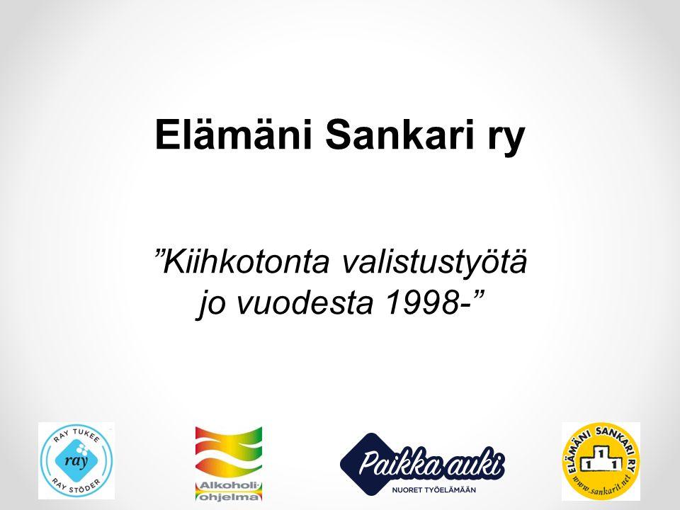 Elämäni Sankari ry Kiihkotonta valistustyötä jo vuodesta 1998-