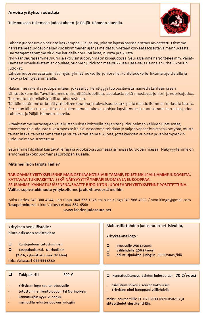 Arvoisa yrityksen edustaja Tule mukaan tukemaan judoa Lahden- ja Päijät-Hämeen alueella.
