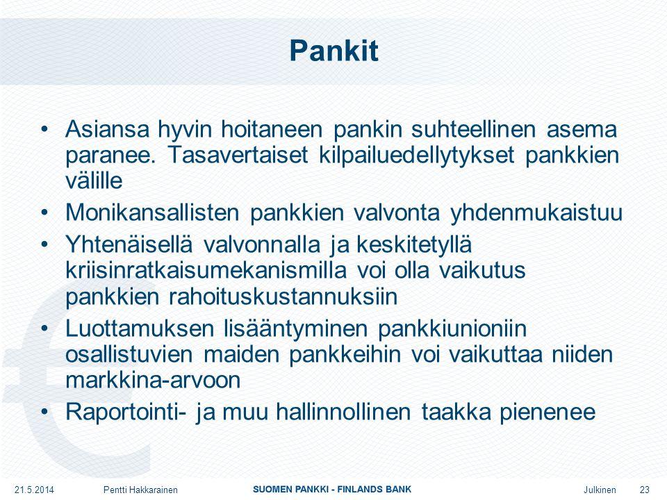 Julkinen Pankit •Asiansa hyvin hoitaneen pankin suhteellinen asema paranee.