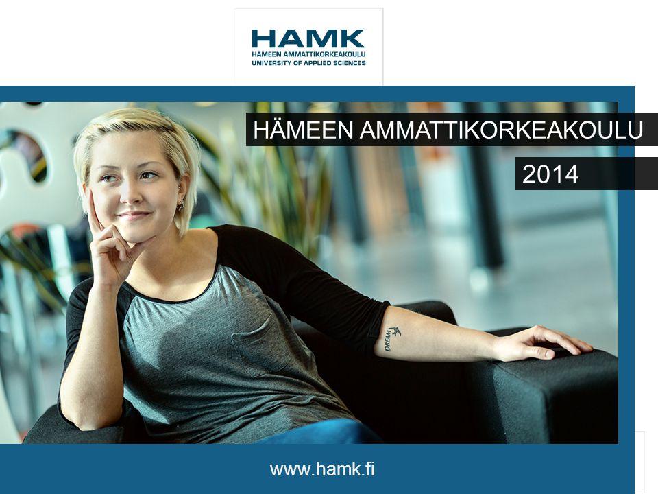 www.hamk.fi HÄMEEN AMMATTIKORKEAKOULU 2014