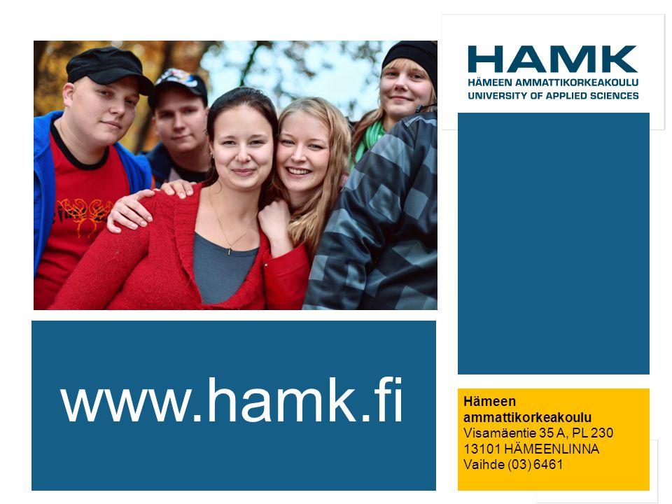 Hämeen ammattikorkeakoulu Visamäentie 35 A, PL 230 13101 HÄMEENLINNA Vaihde (03) 6461 www.hamk.fi