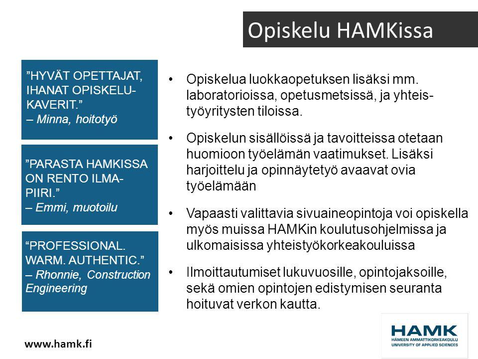 www.hamk.fi Opiskelu HAMKissa •Opiskelua luokkaopetuksen lisäksi mm.