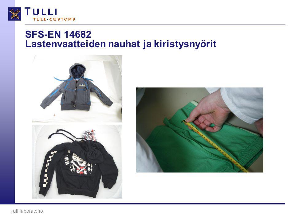 SFS-EN 14682 Lastenvaatteiden nauhat ja kiristysnyörit Tullilaboratorio