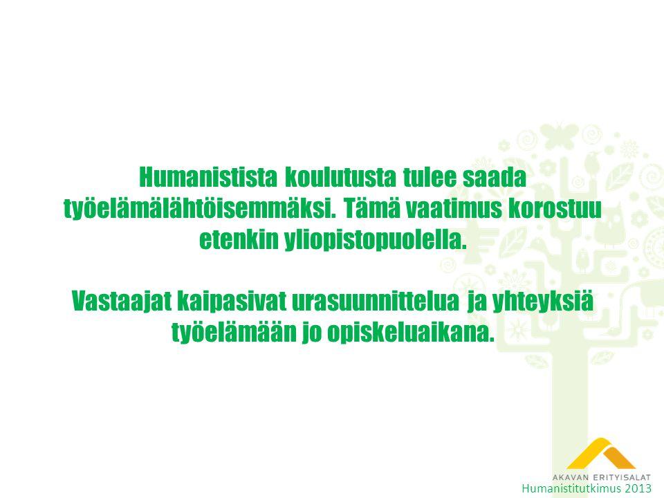 Humanistista koulutusta tulee saada työelämälähtöisemmäksi.