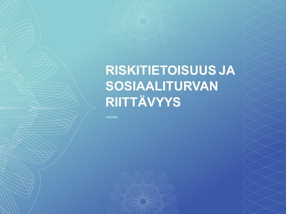 77 RISKITIETOISUUS JA SOSIAALITURVAN RIITTÄVYYS