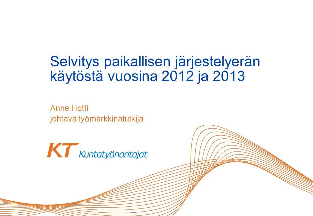 Selvitys paikallisen järjestelyerän käytöstä vuosina 2012 ja 2013 Anne Hotti johtava työmarkkinatutkija