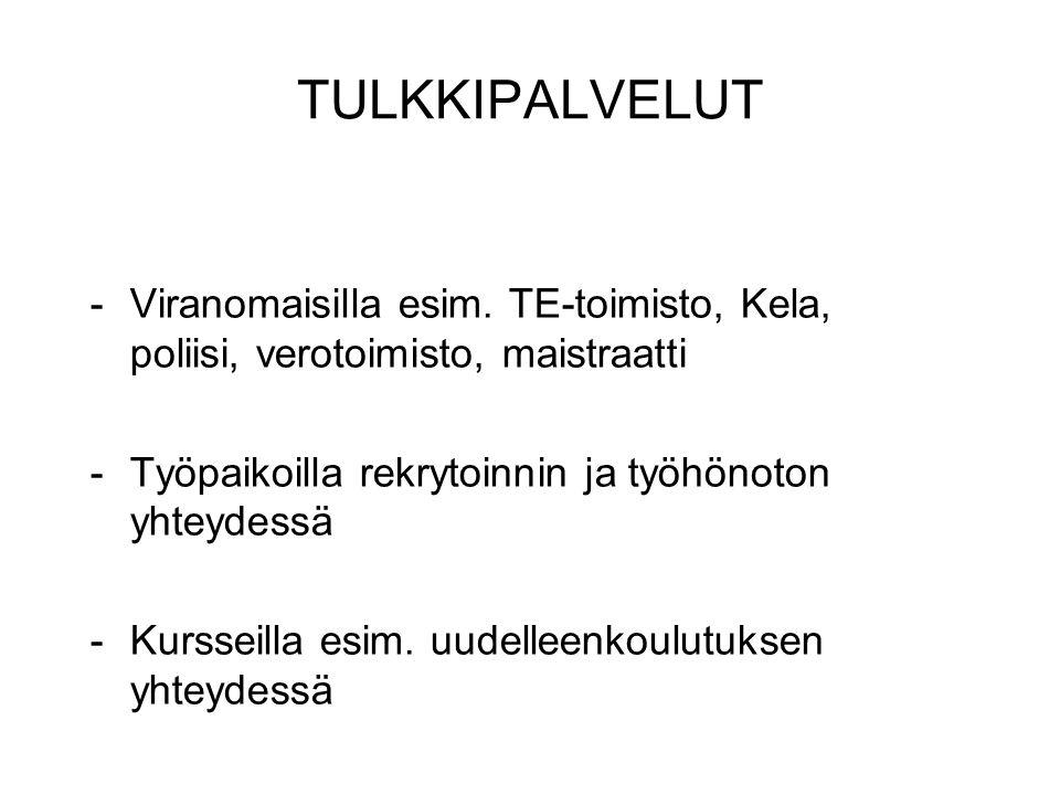 TULKKIPALVELUT -Viranomaisilla esim.