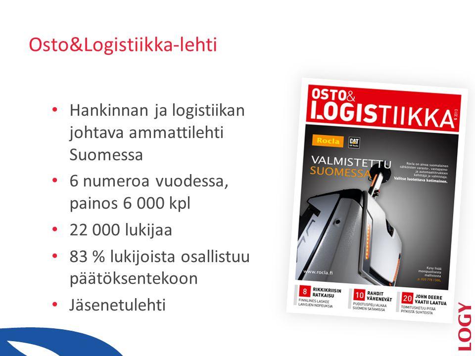 Osto&Logistiikka-lehti • Hankinnan ja logistiikan johtava ammattilehti Suomessa • 6 numeroa vuodessa, painos 6 000 kpl • 22 000 lukijaa • 83 % lukijoista osallistuu päätöksentekoon • Jäsenetulehti