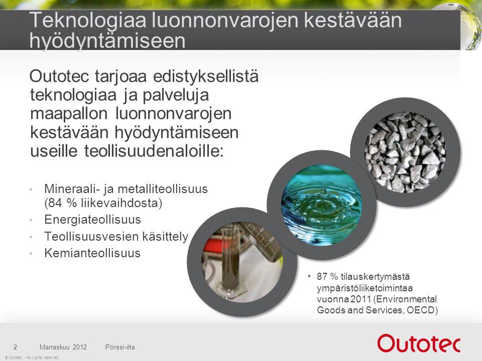 © Outotec - All rights reserved Teknologiaa luonnonvarojen kestävään hyödyntämiseen Outotec tarjoaa edistyksellistä teknologiaa ja palveluja maapallon luonnonvarojen kestävään hyödyntämiseen useille teollisuudenaloille: • Mineraali- ja metalliteollisuus (84 % liikevaihdosta) • Energiateollisuus • Teollisuusvesien käsittely • Kemianteollisuus 2Pörssi-ilta • 87 % tilauskertymästä ympäristöliiketoimintaa vuonna 2011 (Environmental Goods and Services, OECD) Marraskuu 2012