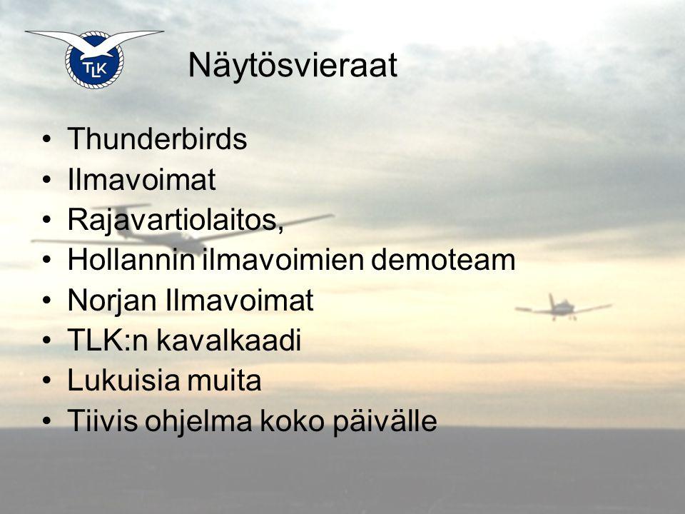 Näytösvieraat •Thunderbirds •Ilmavoimat •Rajavartiolaitos, •Hollannin ilmavoimien demoteam •Norjan Ilmavoimat •TLK:n kavalkaadi •Lukuisia muita •Tiivis ohjelma koko päivälle