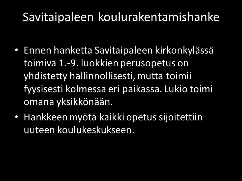 Savitaipaleen koulurakentamishanke • Ennen hanketta Savitaipaleen kirkonkylässä toimiva 1.-9.