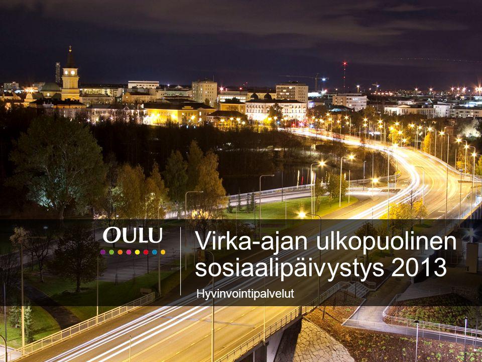 Virka-ajan ulkopuolinen sosiaalipäivystys 2013 Hyvinvointipalvelut