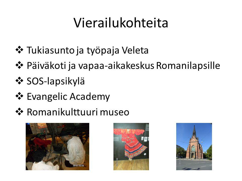 Vierailukohteita  Tukiasunto ja työpaja Veleta  Päiväkoti ja vapaa-aikakeskus Romanilapsille  SOS-lapsikylä  Evangelic Academy  Romanikulttuuri museo