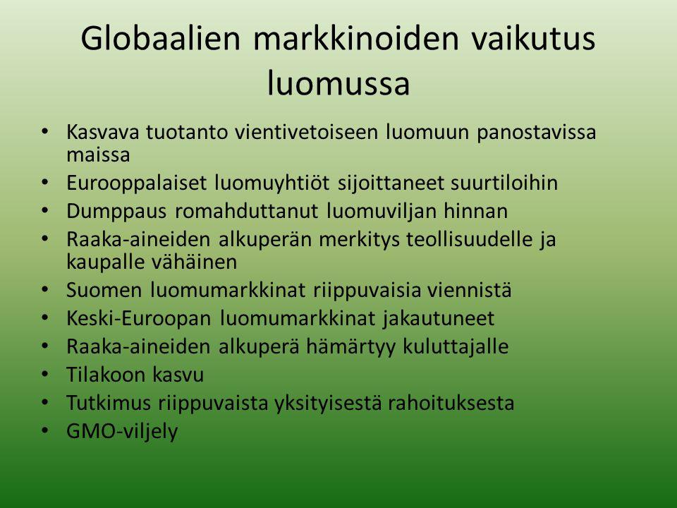 Globaalien markkinoiden vaikutus luomussa • Kasvava tuotanto vientivetoiseen luomuun panostavissa maissa • Eurooppalaiset luomuyhtiöt sijoittaneet suurtiloihin • Dumppaus romahduttanut luomuviljan hinnan • Raaka-aineiden alkuperän merkitys teollisuudelle ja kaupalle vähäinen • Suomen luomumarkkinat riippuvaisia viennistä • Keski-Euroopan luomumarkkinat jakautuneet • Raaka-aineiden alkuperä hämärtyy kuluttajalle • Tilakoon kasvu • Tutkimus riippuvaista yksityisestä rahoituksesta • GMO-viljely