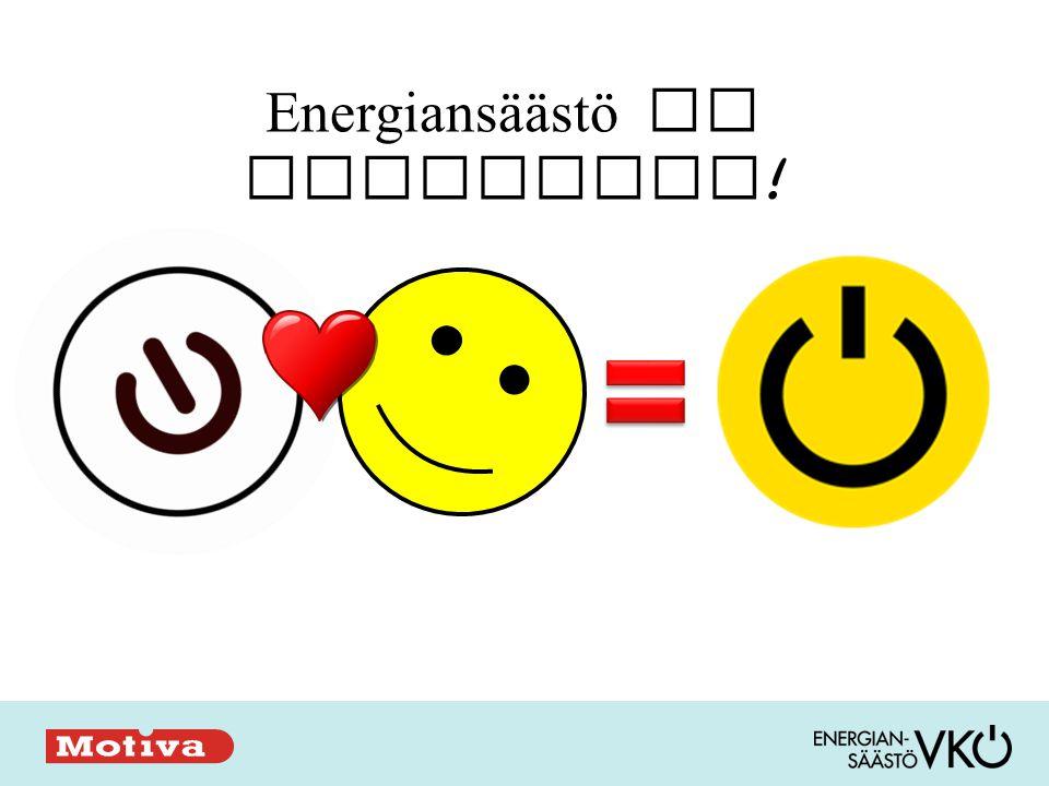 Energiansäästö on asennetta !