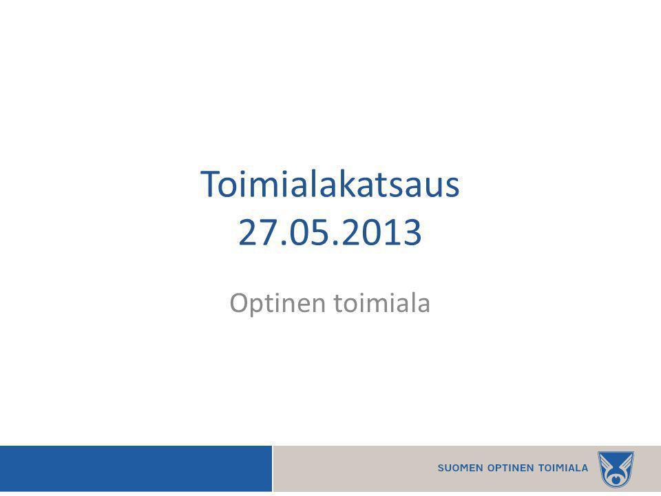 Toimialakatsaus 27.05.2013 Optinen toimiala
