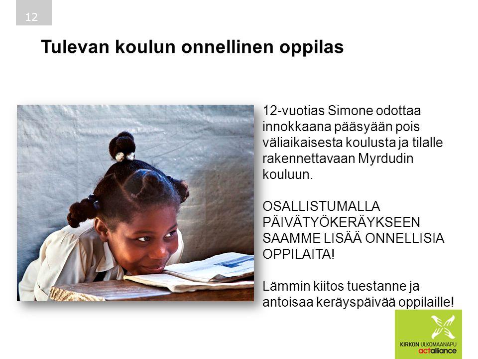 Tulevan koulun onnellinen oppilas 12 12-vuotias Simone odottaa innokkaana pääsyään pois väliaikaisesta koulusta ja tilalle rakennettavaan Myrdudin kouluun.