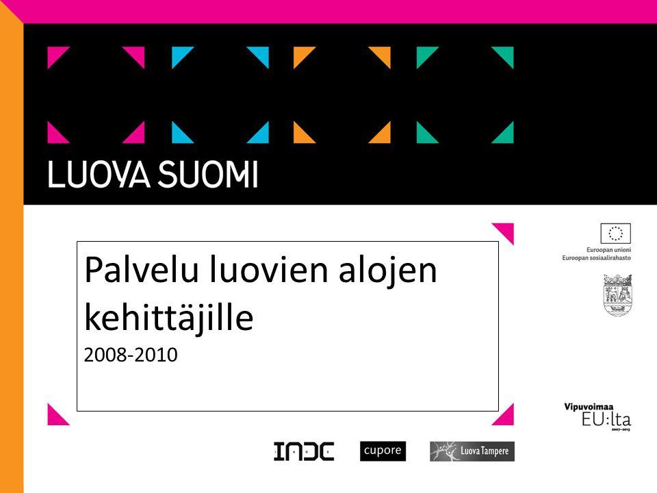 Palvelu luovien alojen kehittäjille 2008-2010