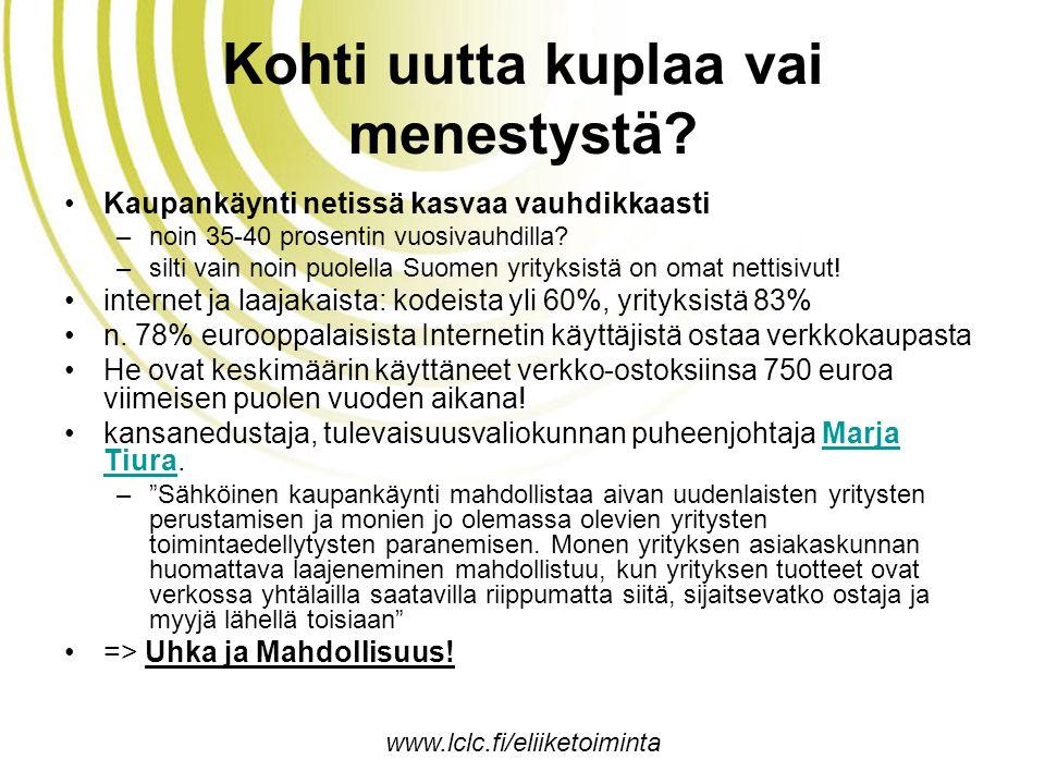 www.lclc.fi/eliiketoiminta Kohti uutta kuplaa vai menestystä.
