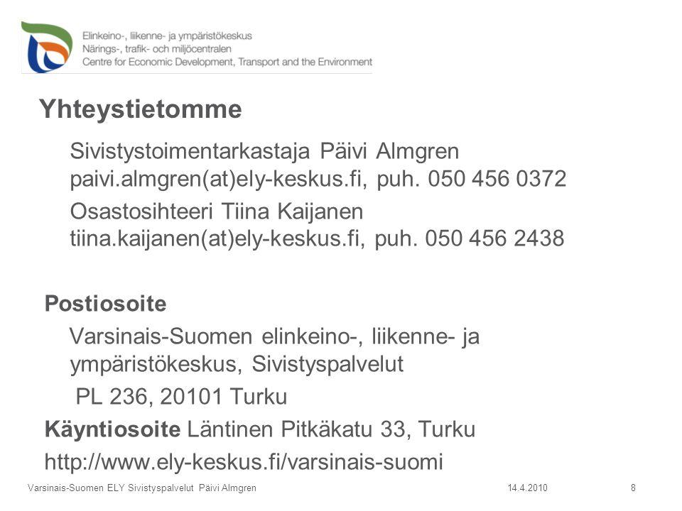 Yhteystietomme Sivistystoimentarkastaja Päivi Almgren paivi.almgren(at)ely-keskus.fi, puh.
