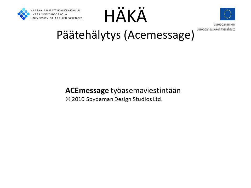 ACEmessage työasemaviestintään © 2010 Spydaman Design Studios Ltd.