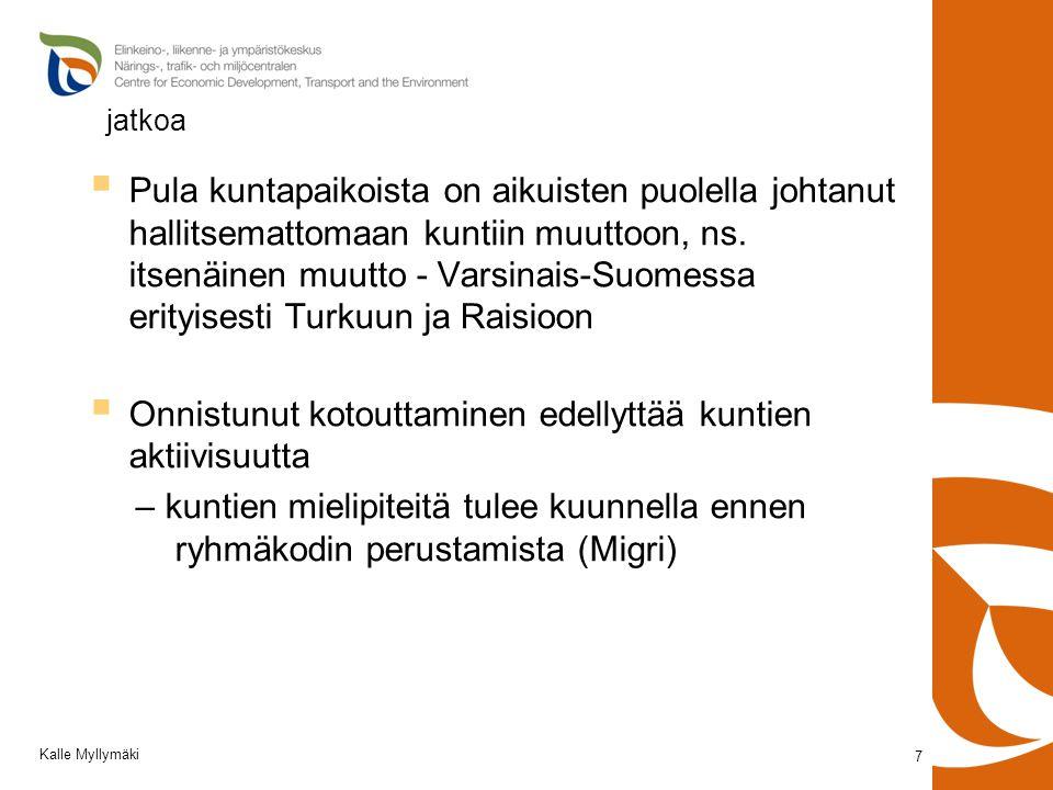jatkoa  Pula kuntapaikoista on aikuisten puolella johtanut hallitsemattomaan kuntiin muuttoon, ns.