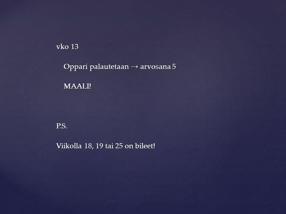 vko 13 Oppari palautetaan → arvosana 5 Oppari palautetaan → arvosana 5 MAALI.