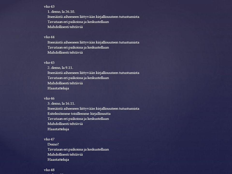 vko 43 1. demo, la 26.10. 1. demo, la 26.10.