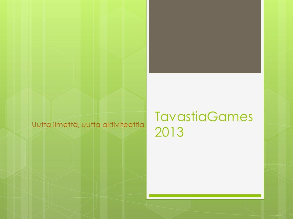 TavastiaGames 2013 Uutta ilmettä, uutta aktiviteettia