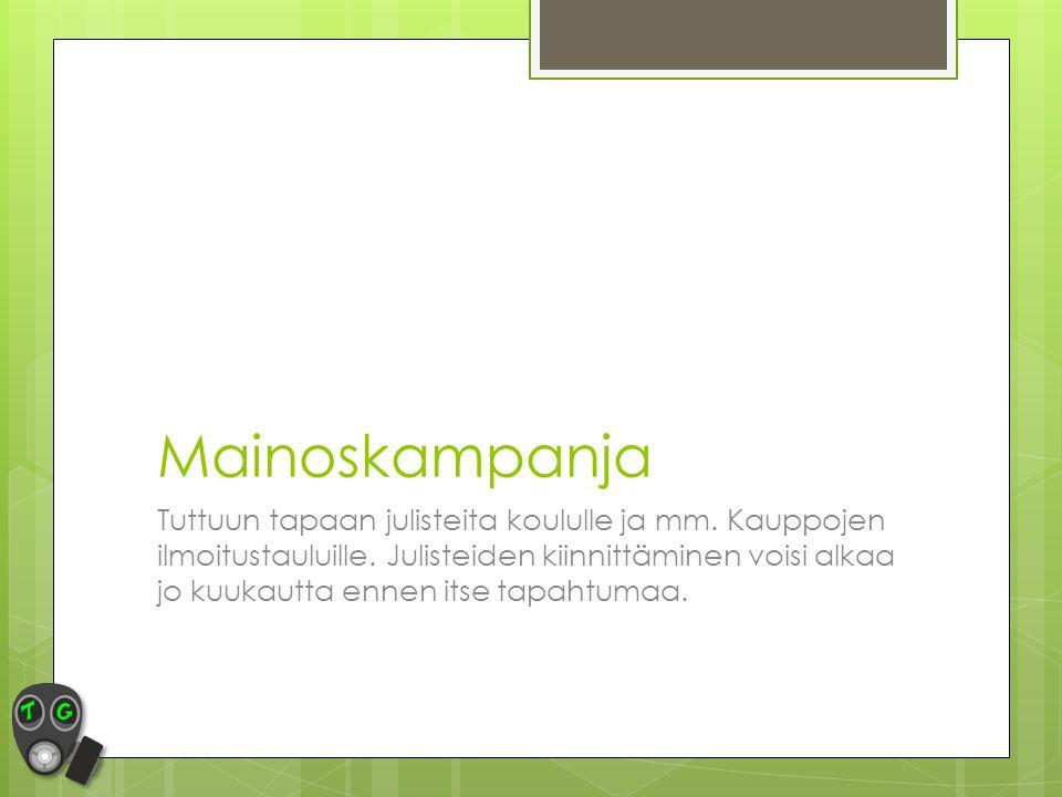 Mainoskampanja Tuttuun tapaan julisteita koululle ja mm.