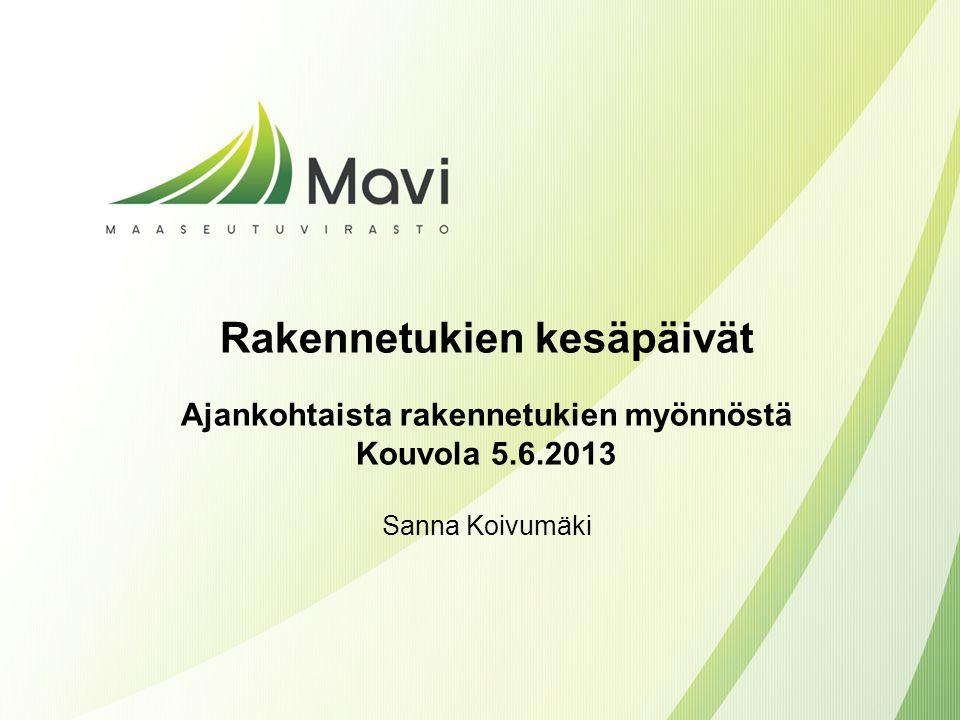 Rakennetukien kesäpäivät Ajankohtaista rakennetukien myönnöstä Kouvola 5.6.2013 Sanna Koivumäki