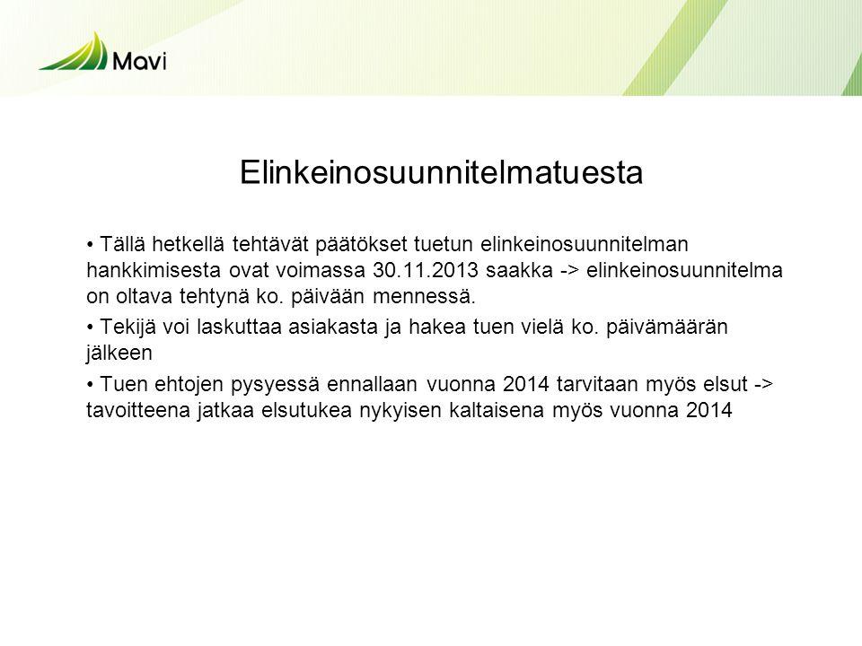 Elinkeinosuunnitelmatuesta • Tällä hetkellä tehtävät päätökset tuetun elinkeinosuunnitelman hankkimisesta ovat voimassa 30.11.2013 saakka -> elinkeinosuunnitelma on oltava tehtynä ko.
