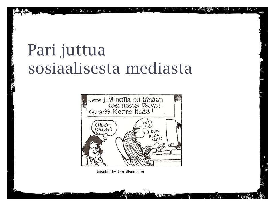 Pari juttua sosiaalisesta mediasta kuvalähde: kerrolisaa.com
