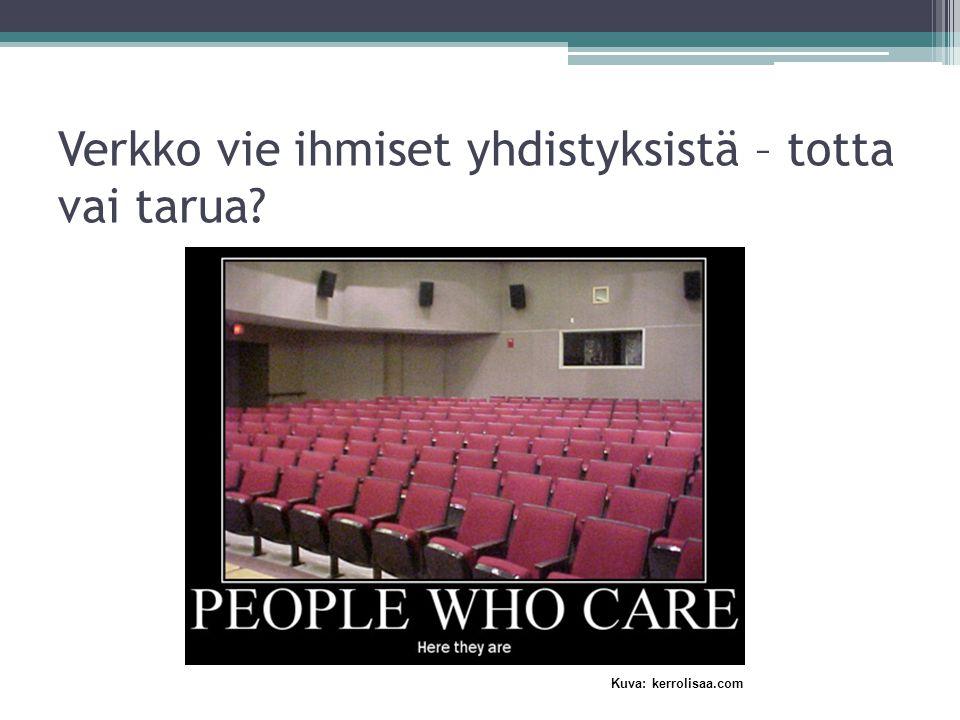 Verkko vie ihmiset yhdistyksistä – totta vai tarua Kuva: kerrolisaa.com