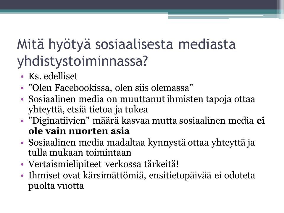 Mitä hyötyä sosiaalisesta mediasta yhdistystoiminnassa.