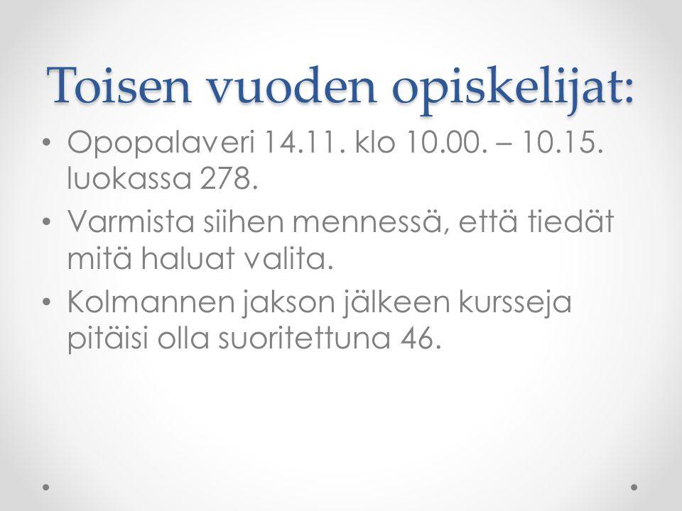 Toisen vuoden opiskelijat: • Opopalaveri 14.11. klo 10.00.