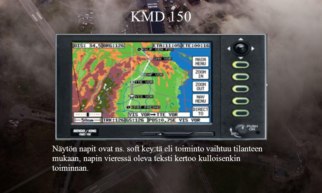 KMD 150 Näytön napit ovat ns.