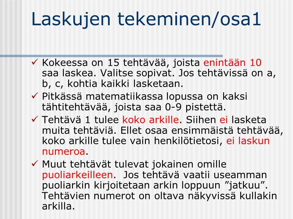 Laskujen tekeminen/osa1  Kokeessa on 15 tehtävää, joista enintään 10 saa laskea.