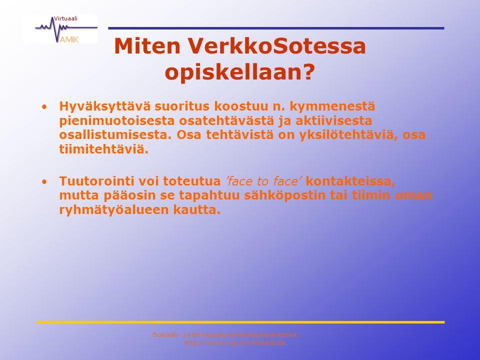Sosiaali- ja terveysala toimintaympäristönä: http://www.ncp.fi/VerkkoSote Miten VerkkoSotessa opiskellaan.