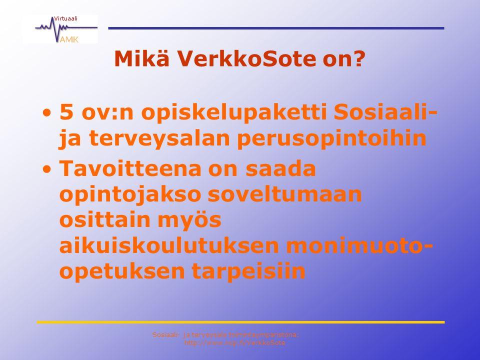 Sosiaali- ja terveysala toimintaympäristönä: http://www.ncp.fi/VerkkoSote Mikä VerkkoSote on.