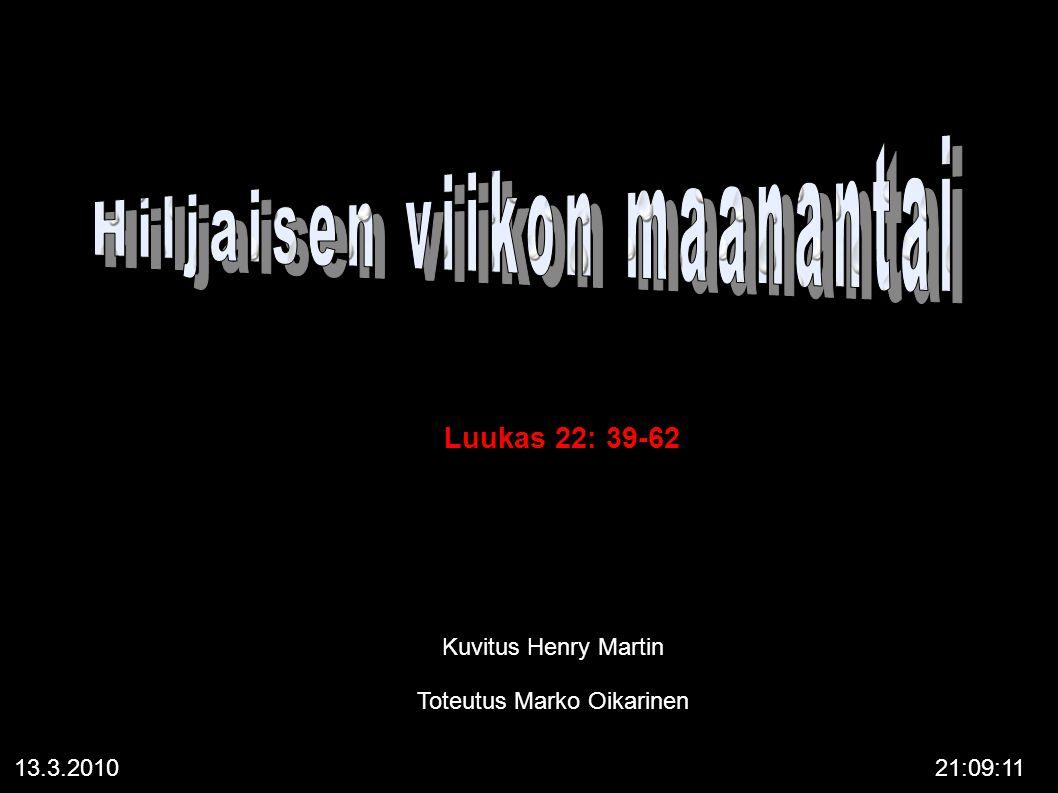 13.3.201021:09:11 Luukas 22: 39-62 Kuvitus Henry Martin Toteutus Marko Oikarinen