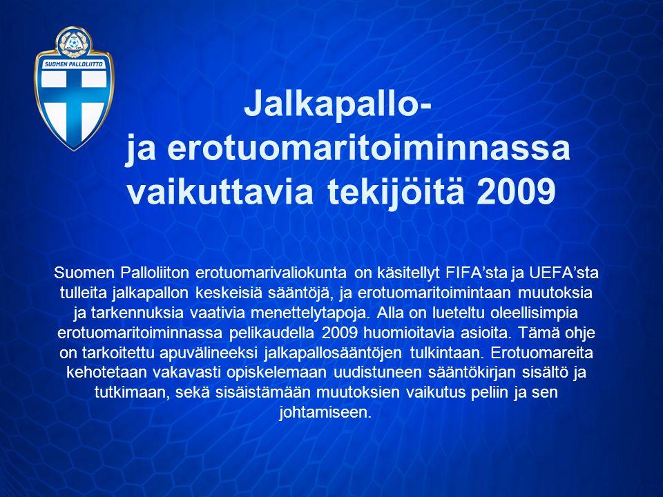 Suomen Palloliiton erotuomarivaliokunta on käsitellyt FIFA'sta ja UEFA'sta tulleita jalkapallon keskeisiä sääntöjä, ja erotuomaritoimintaan muutoksia ja tarkennuksia vaativia menettelytapoja.