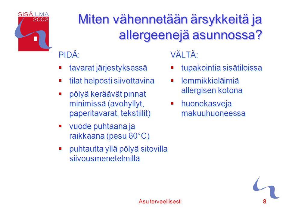 Sisäilmayhdistys ry 88Asu terveellisesti8 Miten vähennetään ärsykkeitä ja allergeenejä asunnossa.