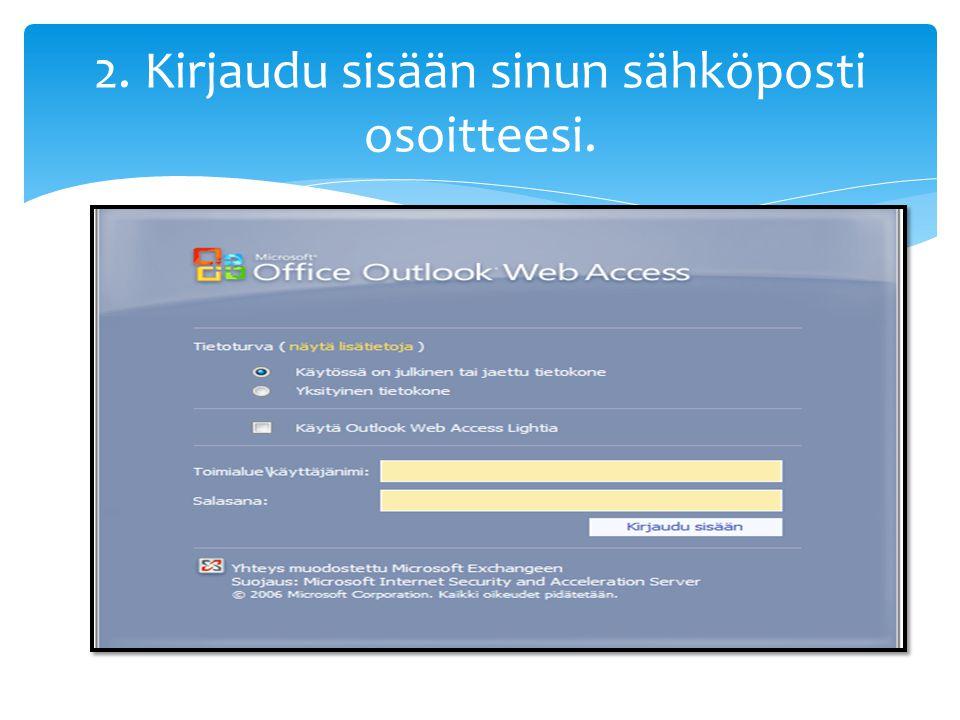 2. Kirjaudu sisään sinun sähköposti osoitteesi.