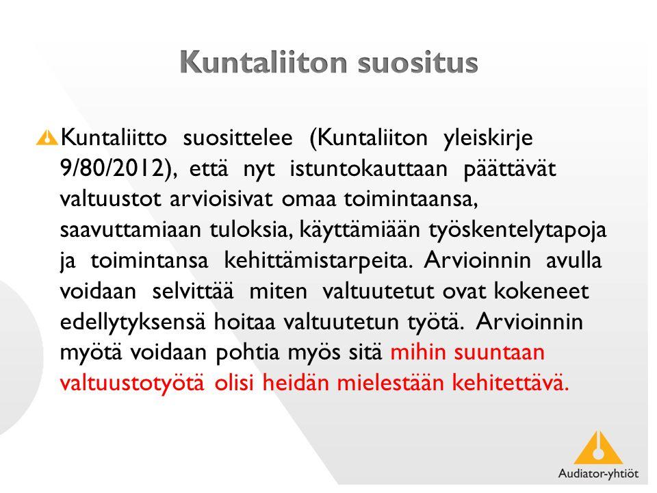 Kuntaliitto suosittelee (Kuntaliiton yleiskirje 9/80/2012), että nyt istuntokauttaan päättävät valtuustot arvioisivat omaa toimintaansa, saavuttamiaan tuloksia, käyttämiään työskentelytapoja ja toimintansa kehittämistarpeita.