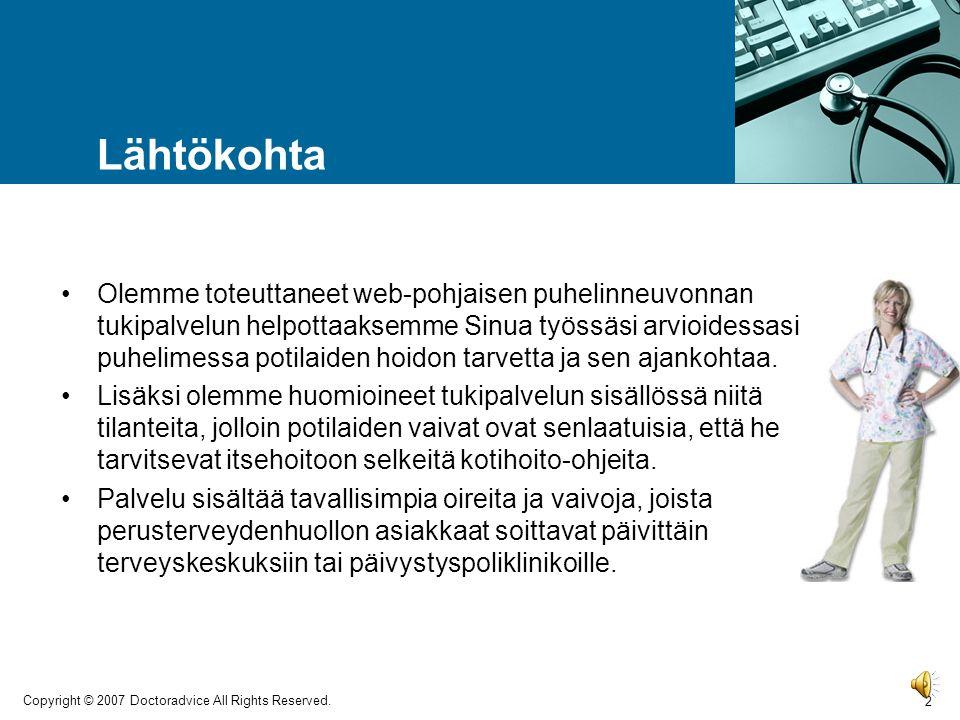 Doctoradvice Hoitajan Puhelinneuvonnan Tuki –palvelu Copyright © 2007 Doctoradvice All Rights Reserved.