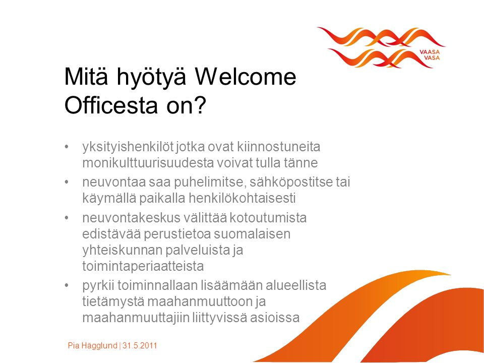 Mitä hyötyä Welcome Officesta on.