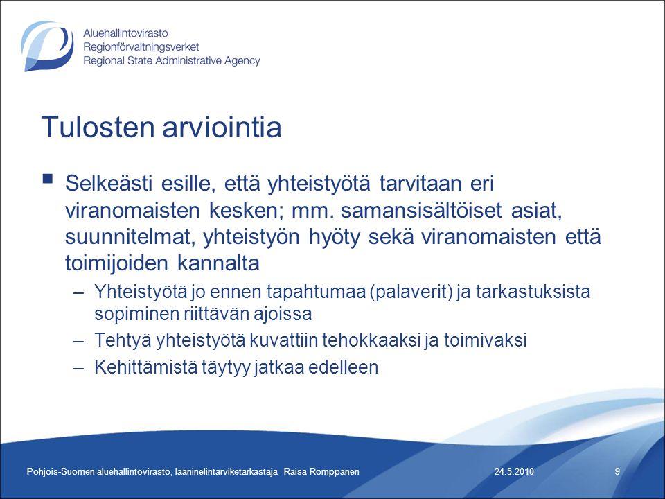 Tulosten arviointia  Selkeästi esille, että yhteistyötä tarvitaan eri viranomaisten kesken; mm.