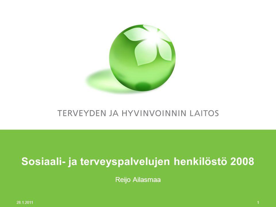 28.1.2011 1 Sosiaali- ja terveyspalvelujen henkilöstö 2008 Reijo Ailasmaa