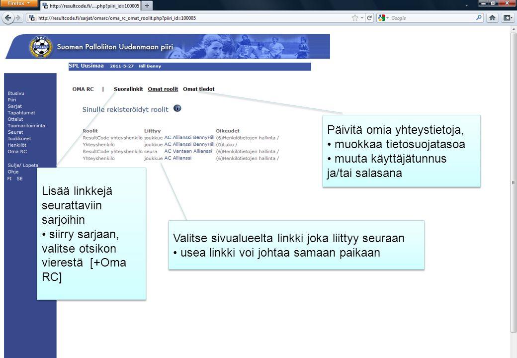 Valitse sivualueelta linkki joka liittyy seuraan • usea linkki voi johtaa samaan paikaan Valitse sivualueelta linkki joka liittyy seuraan • usea linkki voi johtaa samaan paikaan Päivitä omia yhteystietoja, • muokkaa tietosuojatasoa • muuta käyttäjätunnus ja/tai salasana Päivitä omia yhteystietoja, • muokkaa tietosuojatasoa • muuta käyttäjätunnus ja/tai salasana Lisää linkkejä seurattaviin sarjoihin • siirry sarjaan, valitse otsikon vierestä [+Oma RC] Lisää linkkejä seurattaviin sarjoihin • siirry sarjaan, valitse otsikon vierestä [+Oma RC]